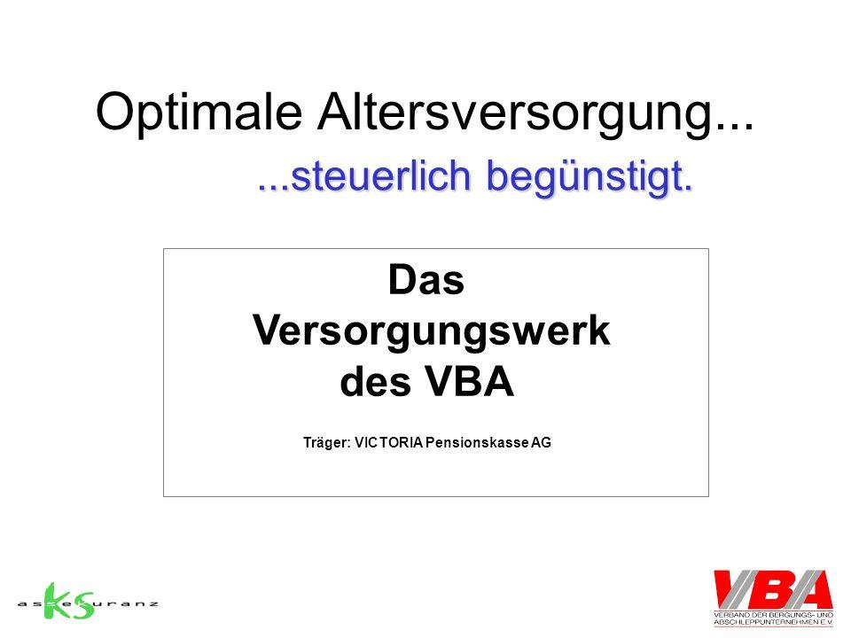 Optimale Altersversorgung......steuerlich begünstigt. Das Versorgungswerk des VBA Träger: VICTORIA Pensionskasse AG