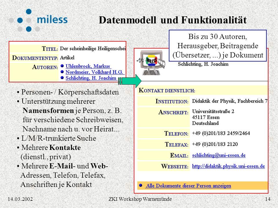 1314.03.2002ZKI Workshop Warnemünde Dokumentenmodell ist Umsetzung des Dublin Core Element Set: Creator, Publisher, Contributor, Title, Subject, Description, Source, Coverage, Rights, Type, Format, Date, Language,...