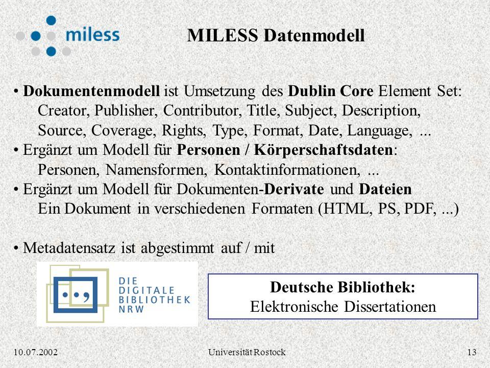 1210.07.2002Universität Rostock MILESS Java Persistenz-Layer: MILESS Objekte erzeugen, lesen, ändern, löschen, suchen IBM Enterprise Information Porta