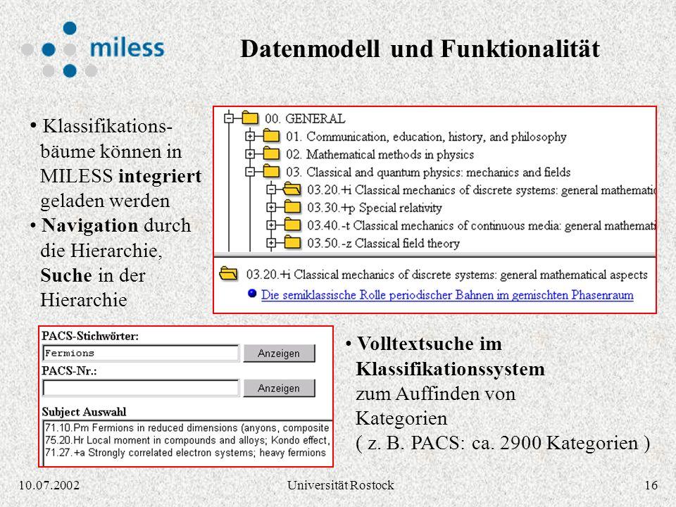 1510.07.2002Universität Rostock Freie Stichwörter / Schlagwörter Unterstützung beliebiger hierarchischer Fachklassifikationen Mehrfachzuordnung, paral