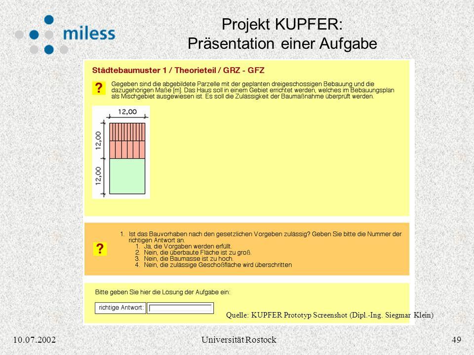 4810.07.2002Universität Rostock Projekt KUPFER: Präsentation einer Aufgabe Quelle: KUPFER Prototyp Screenshot (Dipl.-Ing. Siegmar Klein)