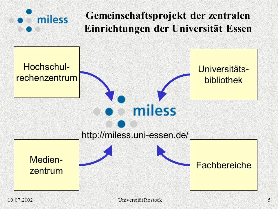 410.07.2002Universität Rostock Verschiedenste Formate Multimediales Material:Ziele in MILESS: Unterstützung beliebiger Dateiformate Audio / Videomater