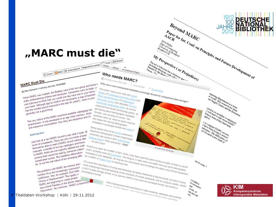 Titeldaten-Workshop | Köln | 29.11.2012 MARC must die 7