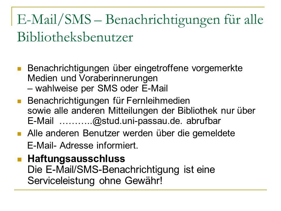 E-Mail/SMS – Benachrichtigungen für alle Bibliotheksbenutzer Benachrichtigungen über eingetroffene vorgemerkte Medien und Voraberinnerungen – wahlweis