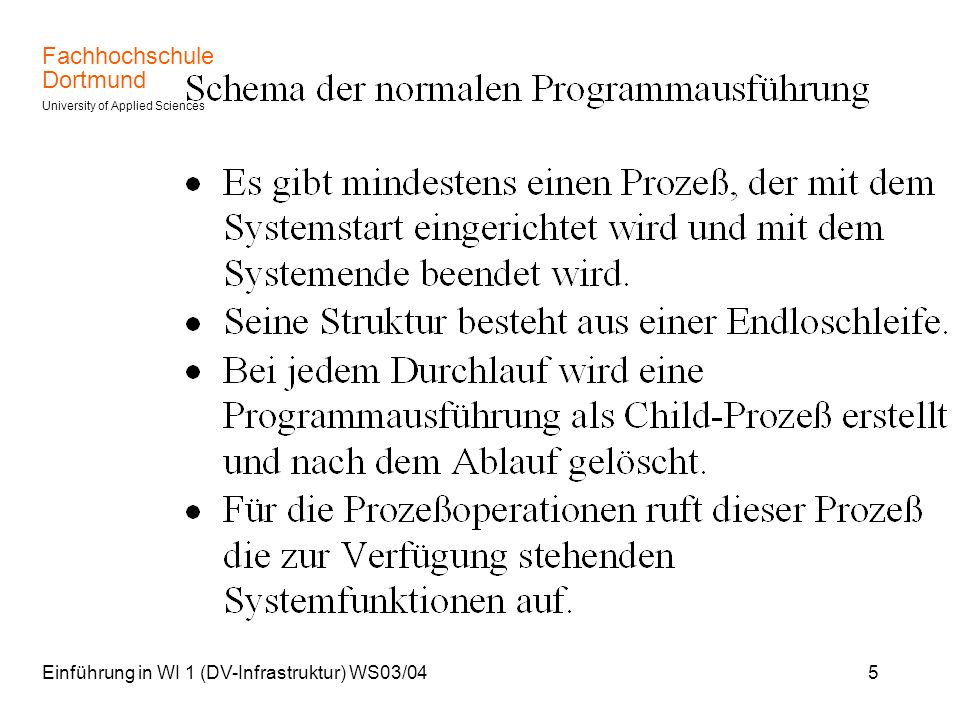 Fachhochschule Dortmund University of Applied Sciences Einführung in WI 1 (DV-Infrastruktur) WS03/045