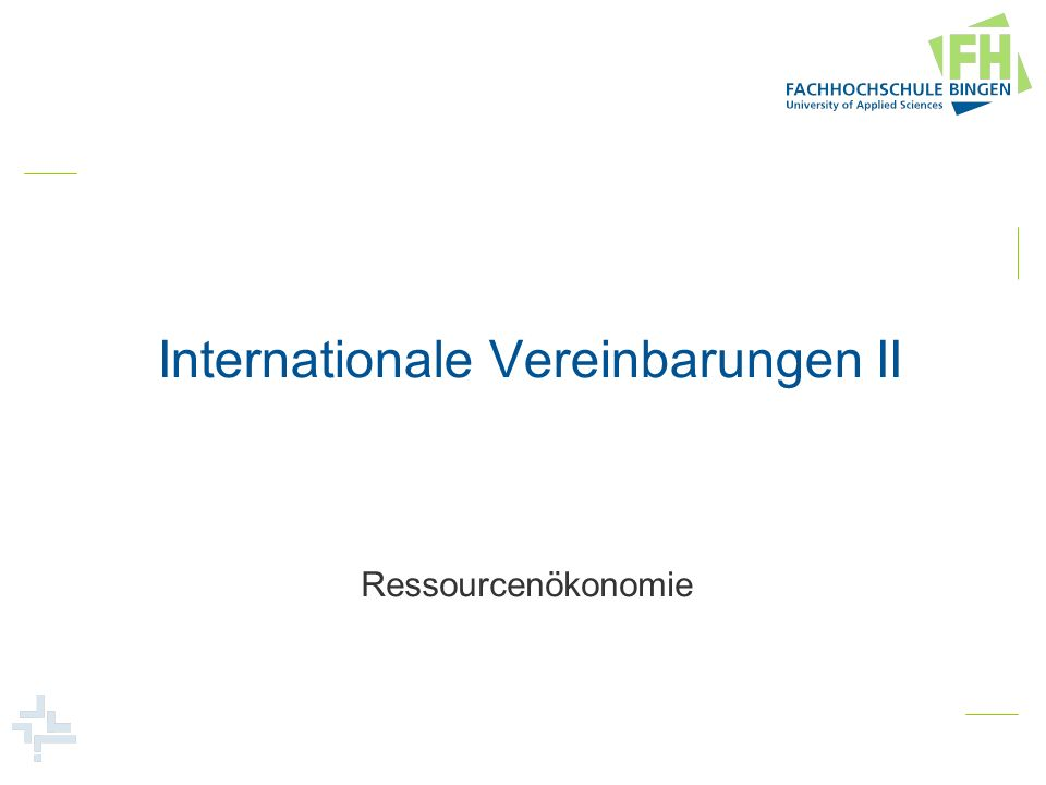 Internationale Vereinbarungen II Ressourcenökonomie