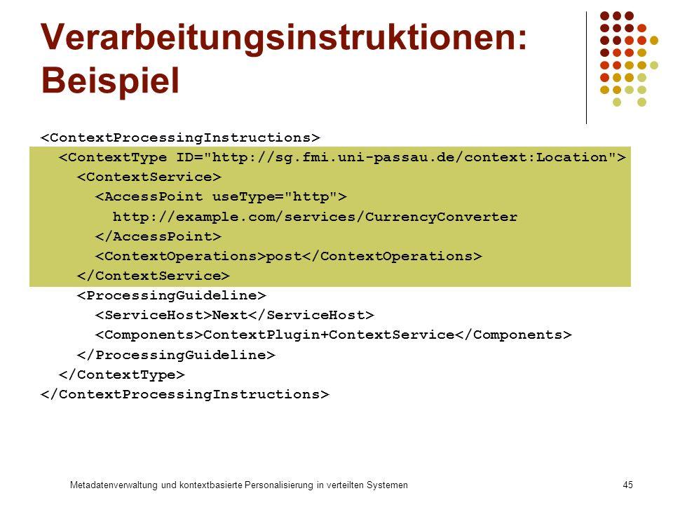 Metadatenverwaltung und kontextbasierte Personalisierung in verteilten Systemen45 Verarbeitungsinstruktionen: Beispiel http://example.com/services/Cur