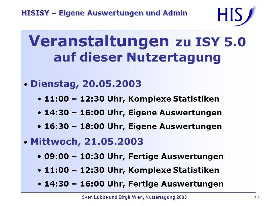 Sven Lübbe und Birgit Wien, Nutzertagung 2003 18 HISISY – Eigene Auswertungen und Admin Sie wollen mehr wissen .