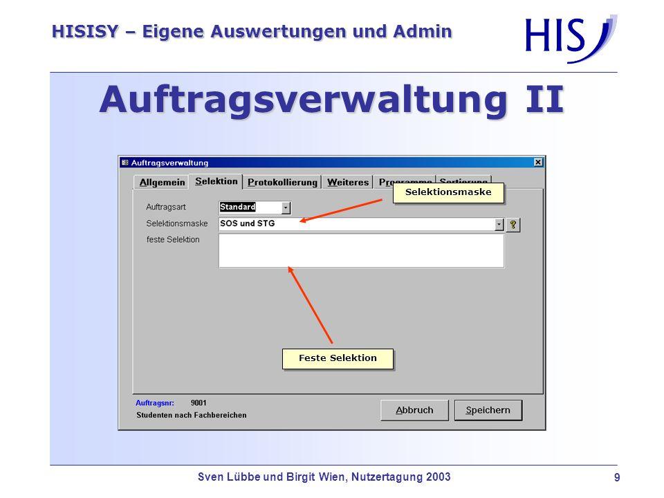 Sven Lübbe und Birgit Wien, Nutzertagung 2003 10 HISISY – Eigene Auswertungen und Admin Konfiguration Direktdruck GXSOS.INIAnpassung der Datei GXSOS.INI um die Verbindung zwischen ISY und SOS herzustellen.