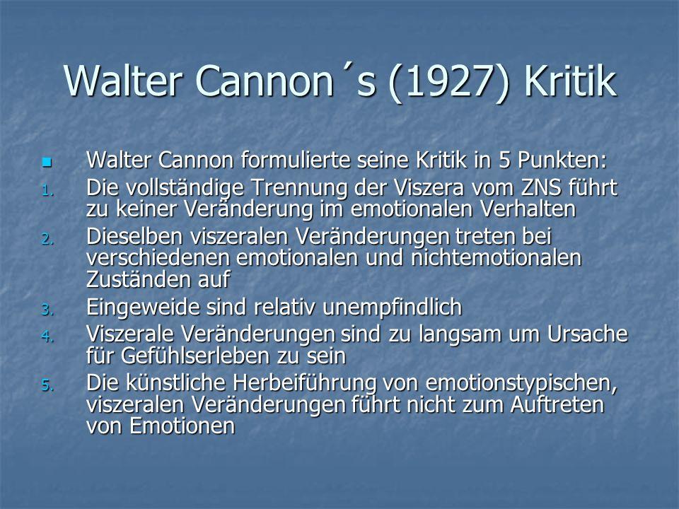 Walter Cannon´s (1927) Kritik Walter Cannon formulierte seine Kritik in 5 Punkten: Walter Cannon formulierte seine Kritik in 5 Punkten: 1. Die vollstä