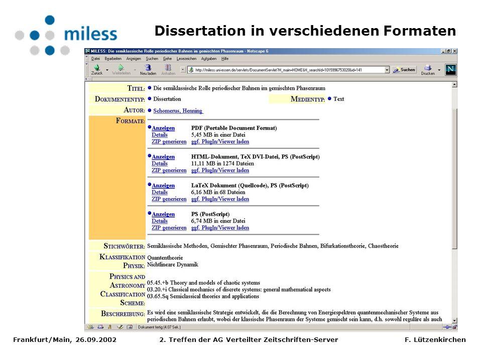Frankfurt/Main, 26.09.2002 2. Treffen der AG Verteilter Zeitschriften-Server F. Lützenkirchen Dissertation in verschiedenen Formaten