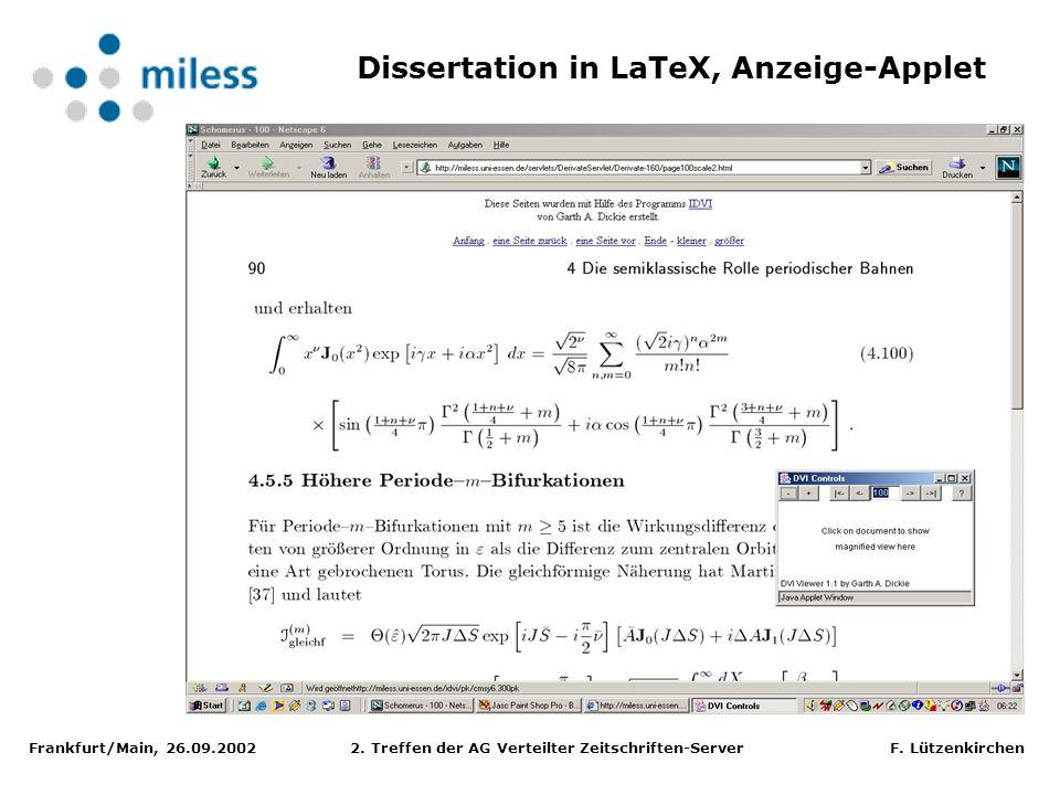 Frankfurt/Main, 26.09.2002 2. Treffen der AG Verteilter Zeitschriften-Server F. Lützenkirchen Dissertation in LaTeX, Anzeige-Applet