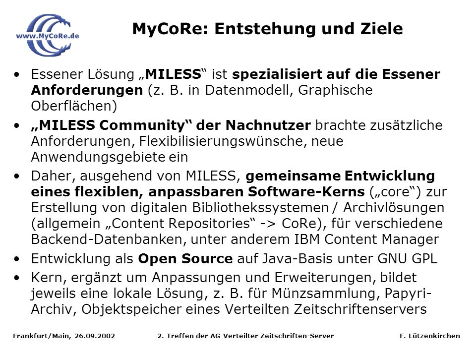 Frankfurt/Main, 26.09.2002 2. Treffen der AG Verteilter Zeitschriften-Server F. Lützenkirchen Essener Lösung MILESS ist spezialisiert auf die Essener