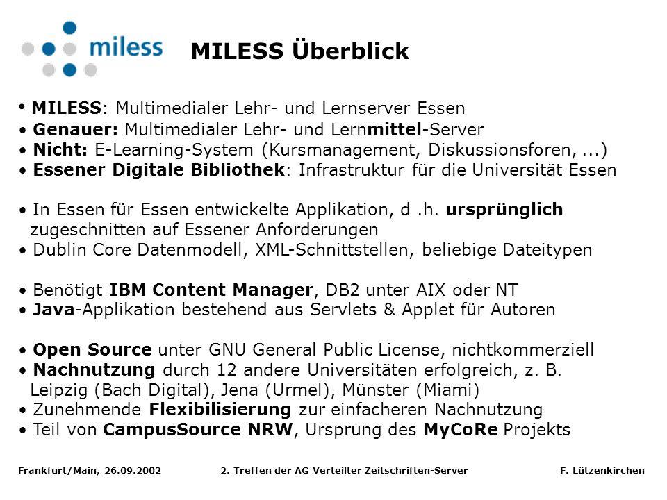 Frankfurt/Main, 26.09.2002 2. Treffen der AG Verteilter Zeitschriften-Server F. Lützenkirchen MILESS: Multimedialer Lehr- und Lernserver Essen Genauer