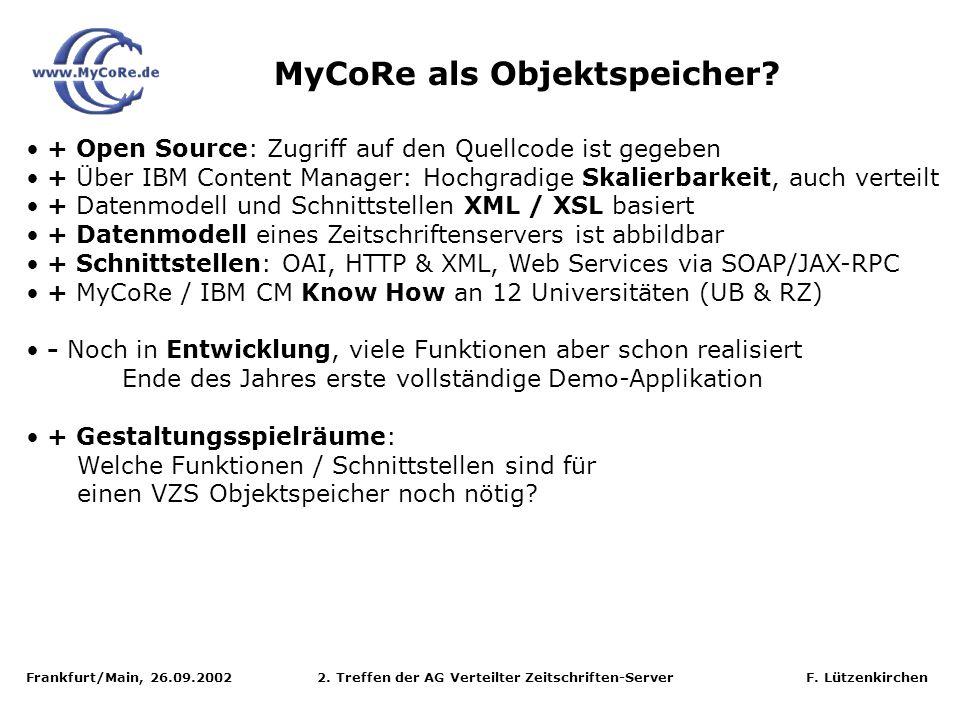 Frankfurt/Main, 26.09.2002 2. Treffen der AG Verteilter Zeitschriften-Server F. Lützenkirchen + Open Source: Zugriff auf den Quellcode ist gegeben + Ü