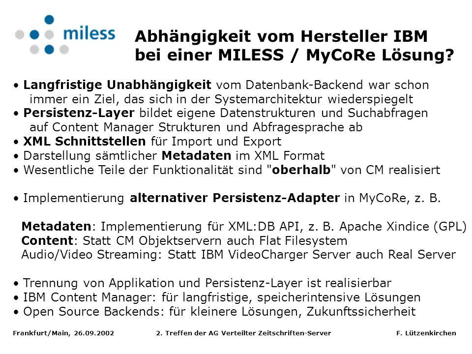 Frankfurt/Main, 26.09.2002 2. Treffen der AG Verteilter Zeitschriften-Server F. Lützenkirchen Langfristige Unabhängigkeit vom Datenbank-Backend war sc