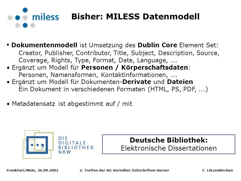 Frankfurt/Main, 26.09.2002 2. Treffen der AG Verteilter Zeitschriften-Server F. Lützenkirchen Dokumentenmodell ist Umsetzung des Dublin Core Element S