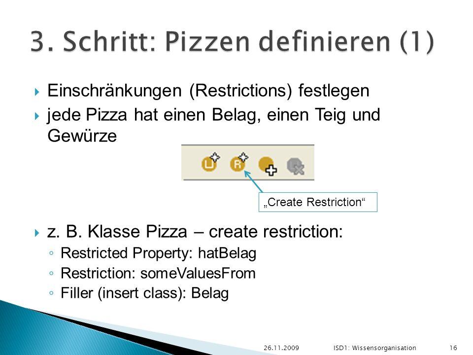Einschränkungen (Restrictions) festlegen jede Pizza hat einen Belag, einen Teig und Gewürze z. B. Klasse Pizza – create restriction: Restricted Proper