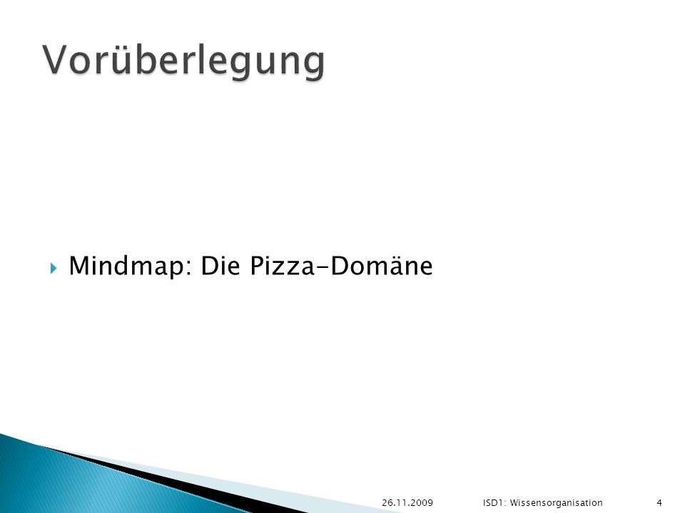 Mindmap: Die Pizza-Domäne 26.11.2009ISD1: Wissensorganisation 4