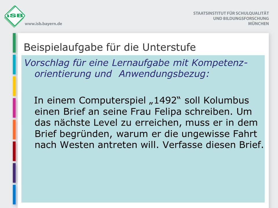 Beispielaufgabe für die Unterstufe Vorschlag für eine Lernaufgabe mit Kompetenz- orientierung und Anwendungsbezug: In einem Computerspiel 1492 soll Ko