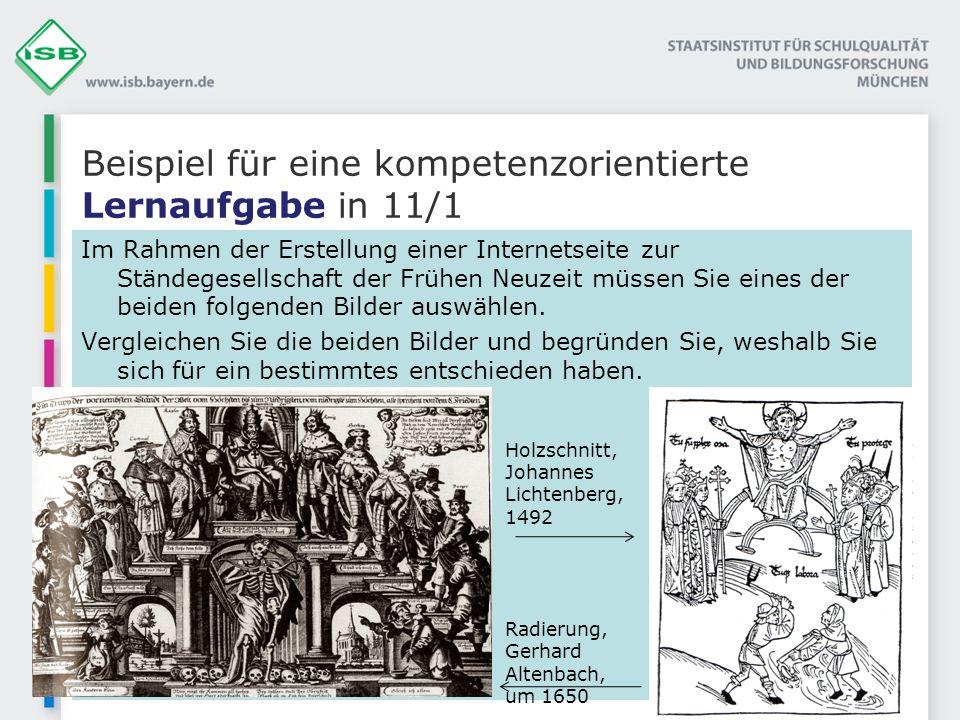 Beispiel für eine kompetenzorientierte Lernaufgabe in 11/1 Im Rahmen der Erstellung einer Internetseite zur Ständegesellschaft der Frühen Neuzeit müss