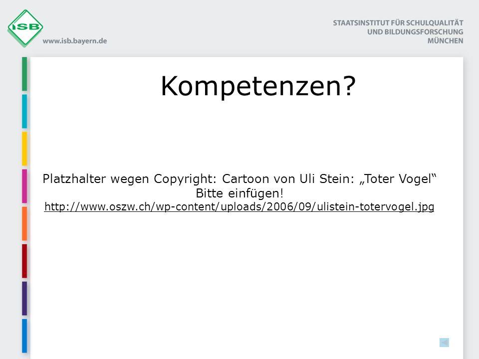 Kompetenzen? Platzhalter wegen Copyright: Cartoon von Uli Stein: Toter Vogel Bitte einfügen! http://www.oszw.ch/wp-content/uploads/2006/09/ulistein-to