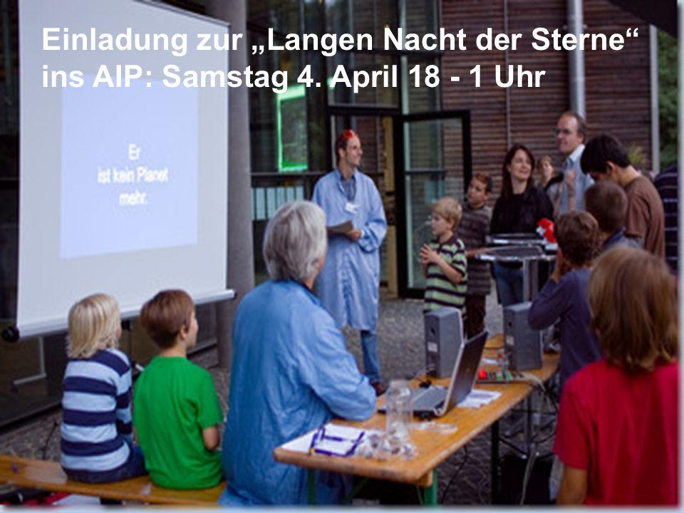 53 Einladung zur Langen Nacht der Sterne ins AIP: Samstag 4. April 18 - 1 Uhr