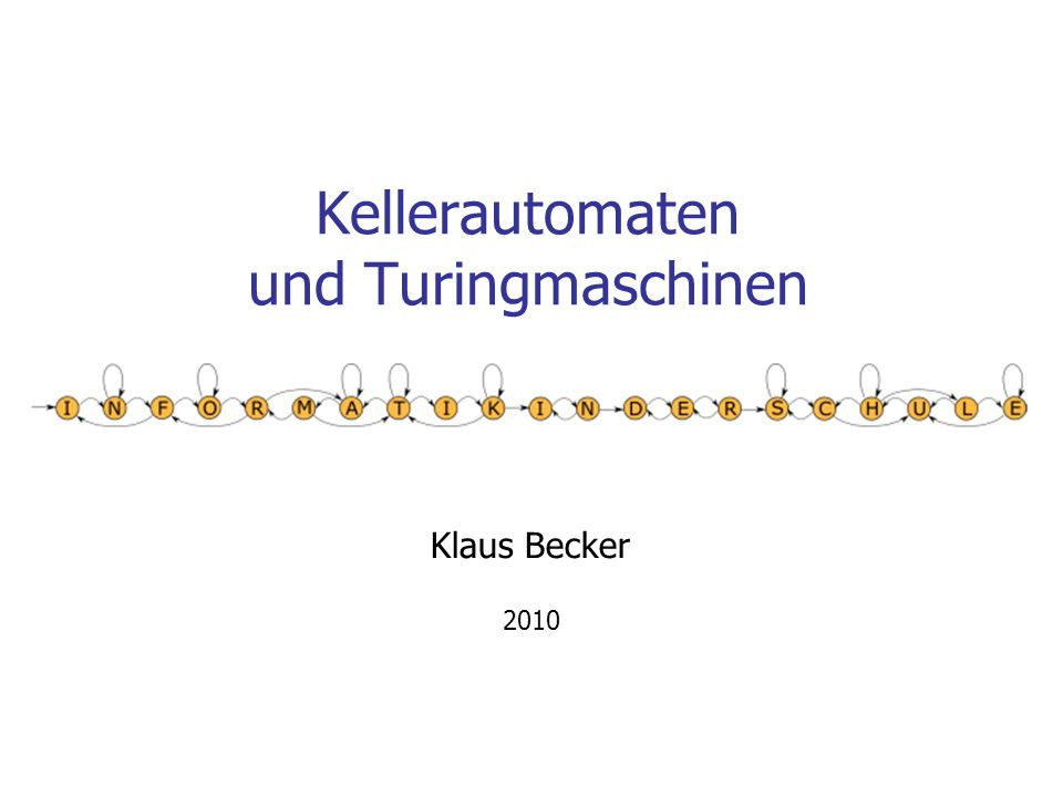 Kellerautomaten und Turingmaschinen Klaus Becker 2010