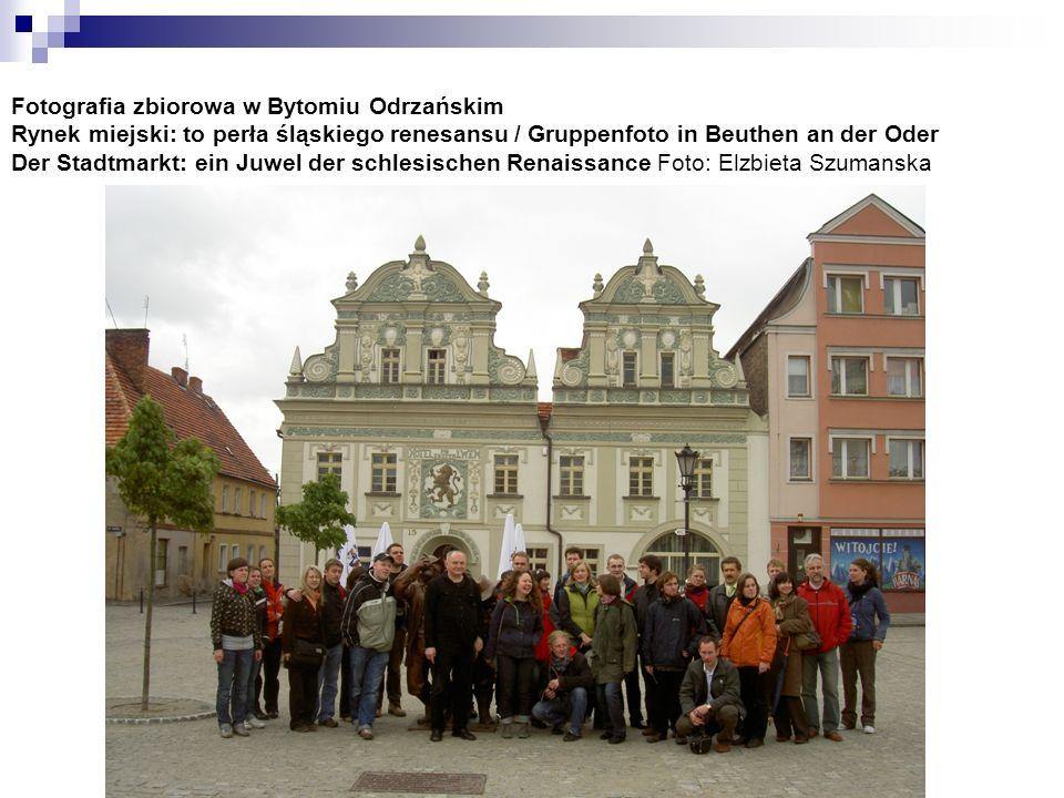 Fotografia zbiorowa w Bytomiu Odrzańskim Rynek miejski: to perła śląskiego renesansu / Gruppenfoto in Beuthen an der Oder Der Stadtmarkt: ein Juwel de