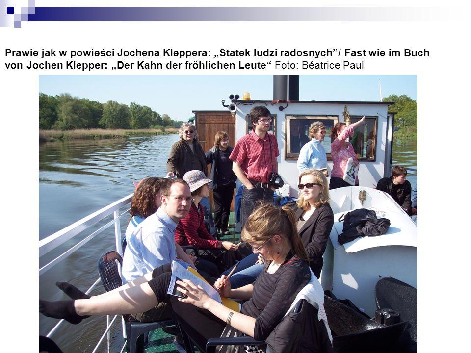 Prawie jak w powieści Jochena Kleppera: Statek ludzi radosnych/ Fast wie im Buch von Jochen Klepper: Der Kahn der fröhlichen Leute Foto: Béatrice Paul