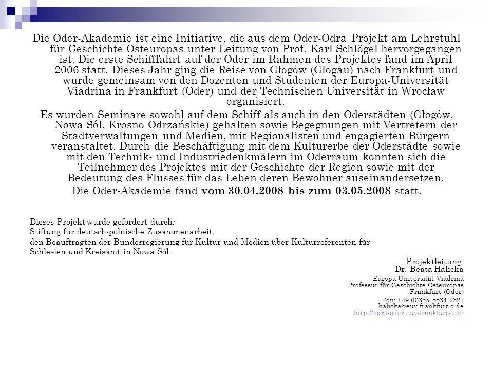 Die Oder-Akademie ist eine Initiative, die aus dem Oder-Odra Projekt am Lehrstuhl für Geschichte Osteuropas unter Leitung von Prof. Karl Schlögel herv
