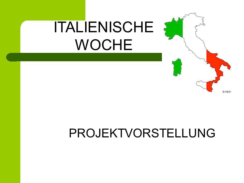PROJEKTVORSTELLUNG ITALIENISCHE WOCHE
