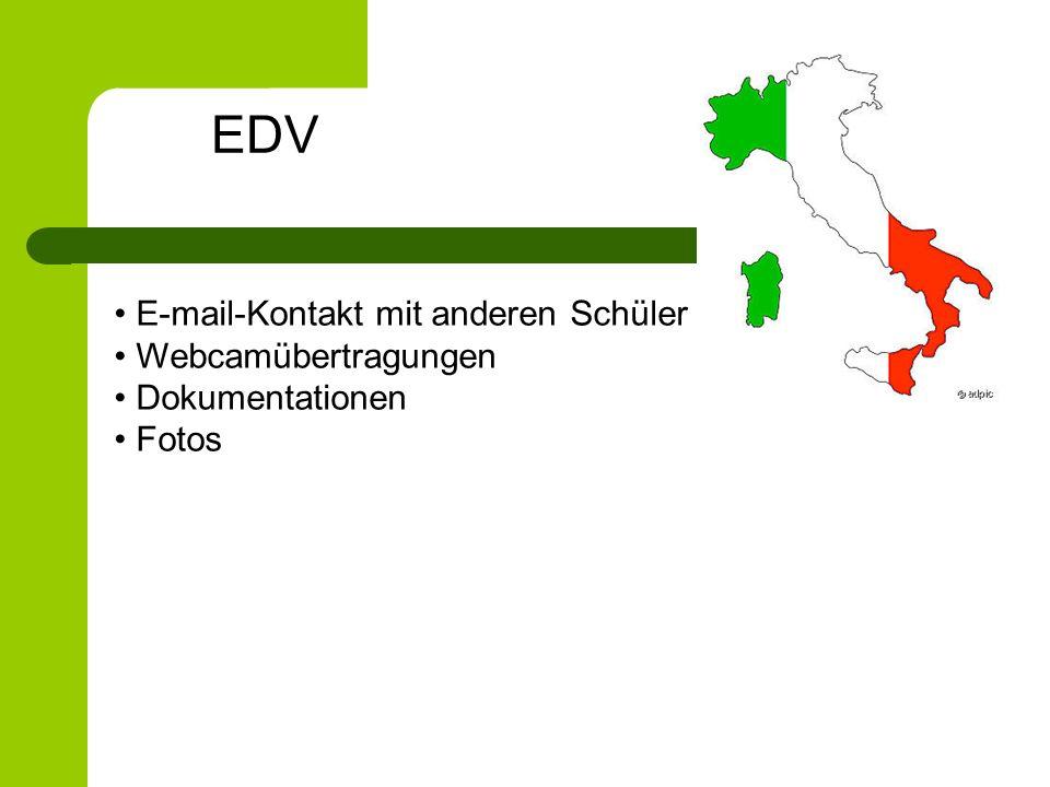 E-mail-Kontakt mit anderen Schüler Webcamübertragungen Dokumentationen Fotos EDV