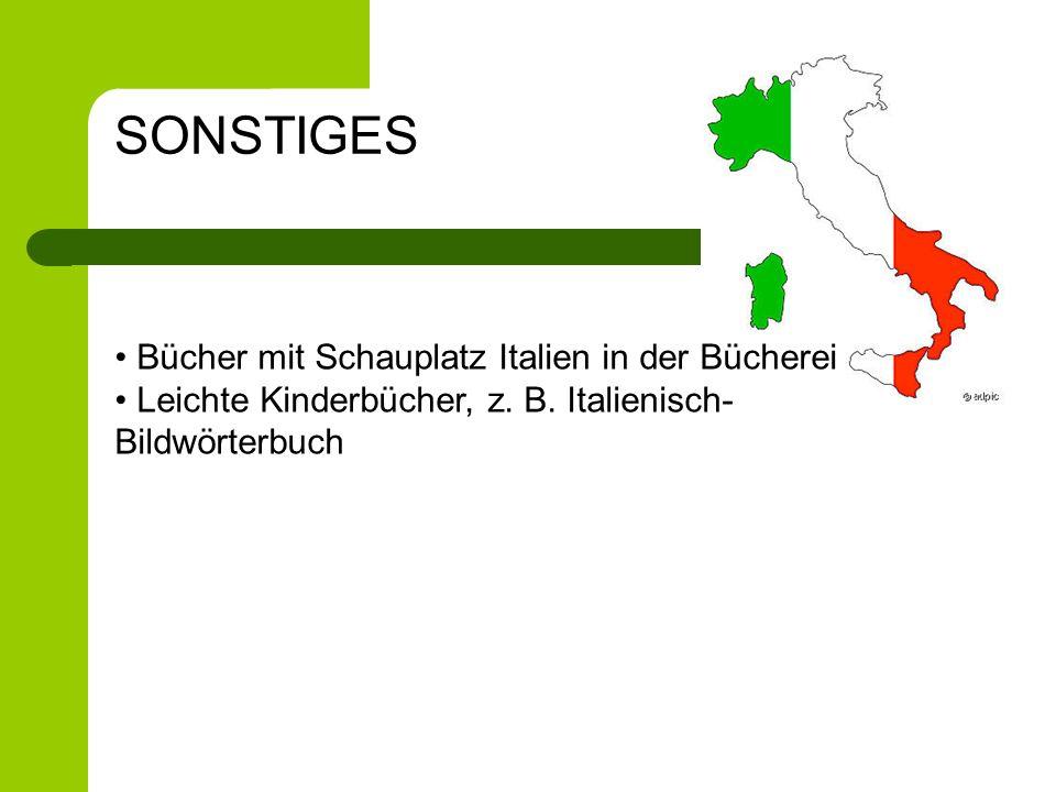 Bücher mit Schauplatz Italien in der Bücherei Leichte Kinderbücher, z. B. Italienisch- Bildwörterbuch SONSTIGES