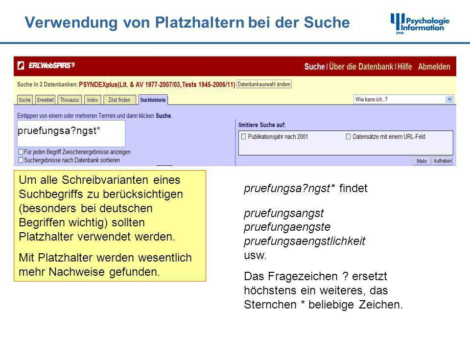 Verwendung von Platzhaltern bei der Suche Um alle Schreibvarianten eines Suchbegriffs zu berücksichtigen (besonders bei deutschen Begriffen wichtig) s