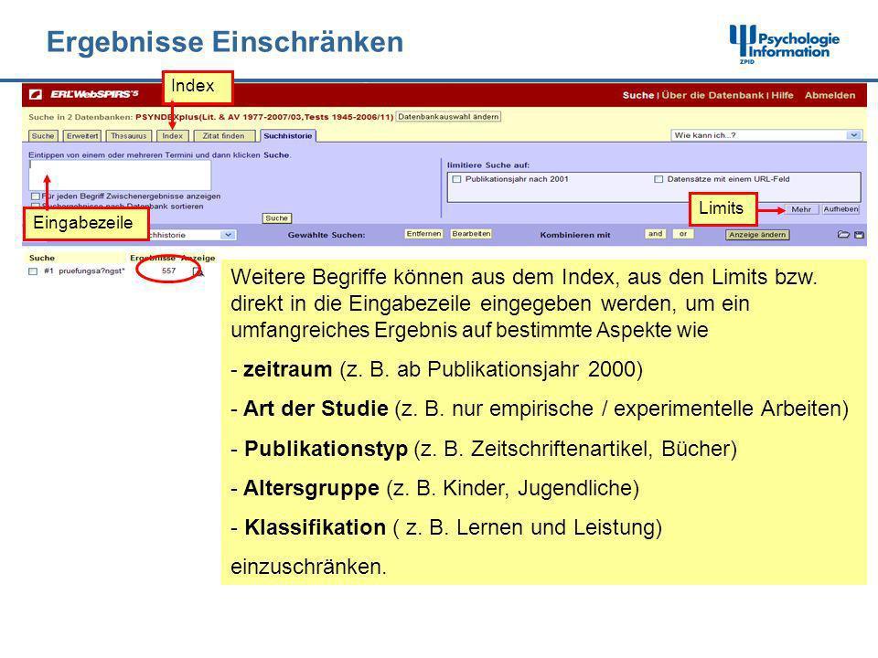 Ergebnisse Einschränken Weitere Begriffe können aus dem Index, aus den Limits bzw. direkt in die Eingabezeile eingegeben werden, um ein u mfangreiches