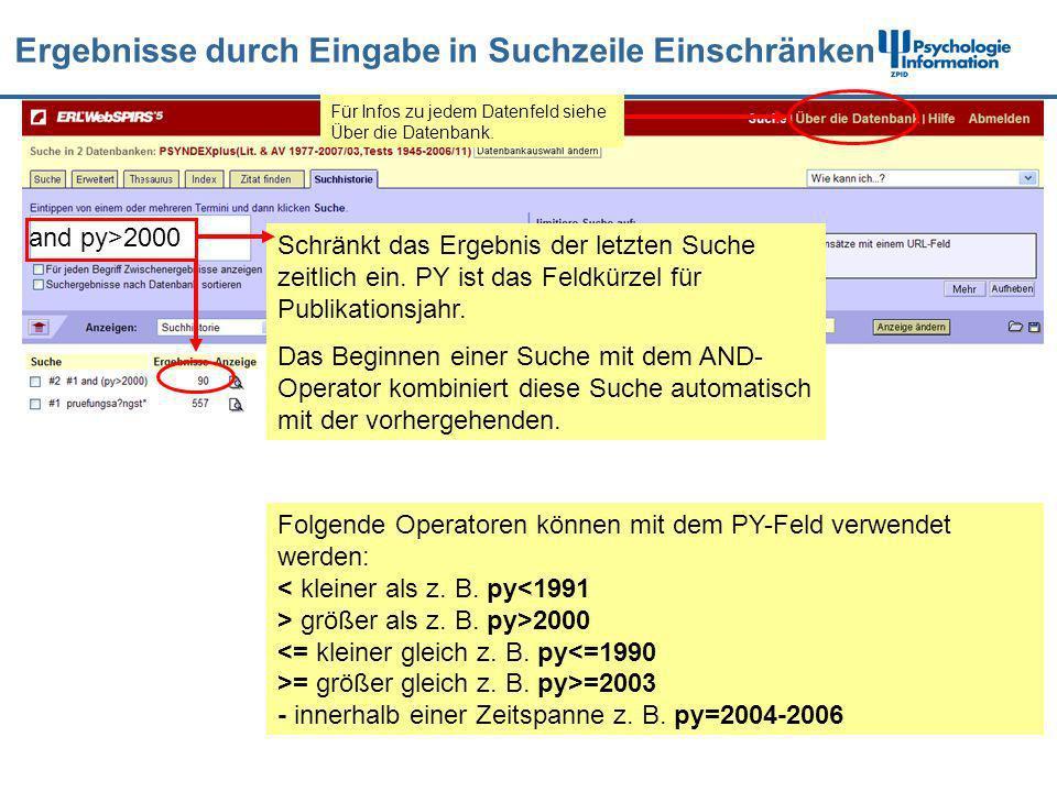 Ergebnisse durch Eingabe in Suchzeile Einschränken and py>2000 Folgende Operatoren können mit dem PY-Feld verwendet werden: größer als z. B. py>2000 =