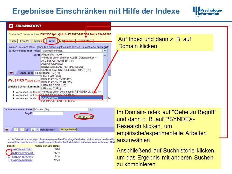 Ergebnisse Einschränken mit Hilfe der Indexe Auf Index und dann z. B. auf Domain klicken. Im Domain-Index auf