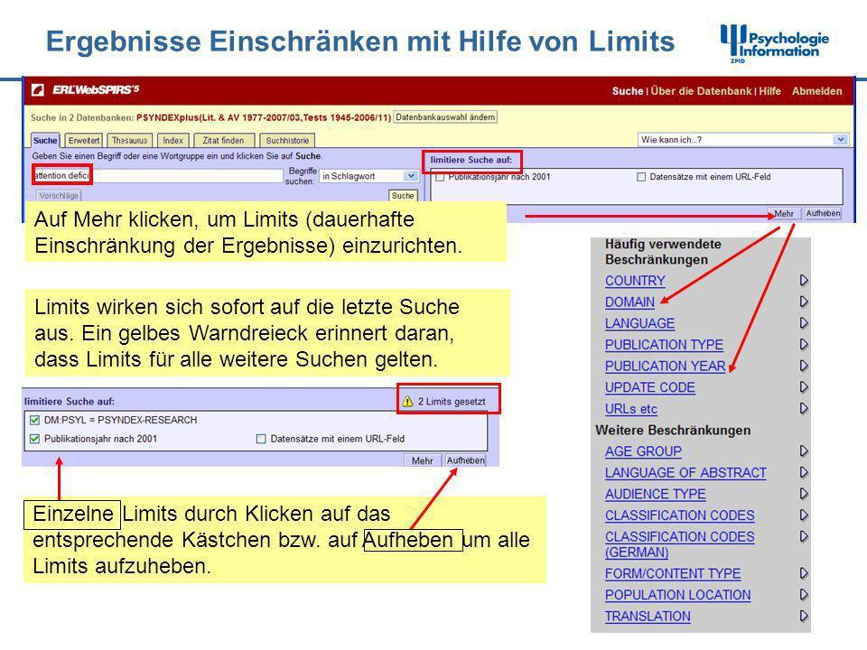 Ergebnisse Einschränken mit Hilfe von Limits Auf Mehr klicken, um Limits (dauerhafte Einschränkung der Ergebnisse) einzurichten. Limits wirken sich so