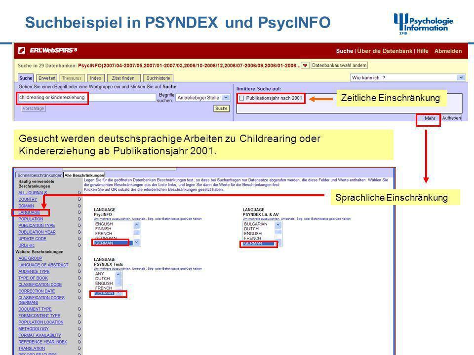 Suchbeispiel in PSYNDEX und PsycINFO Gesucht werden deutschsprachige Arbeiten zu Childrearing oder Kindererziehung ab Publikationsjahr 2001. Sprachlic
