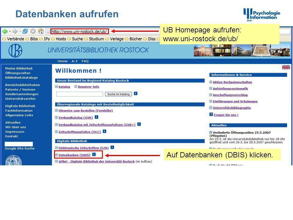 Datenbanken aufrufen UB Homepage aufrufen: www.uni-rostock.de/ub/ Auf Datenbanken (DBIS) klicken.