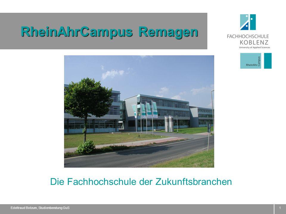 Edeltraud Botzum, Studienberatung GuS1 RheinAhrCampus Remagen Die Fachhochschule der Zukunftsbranchen