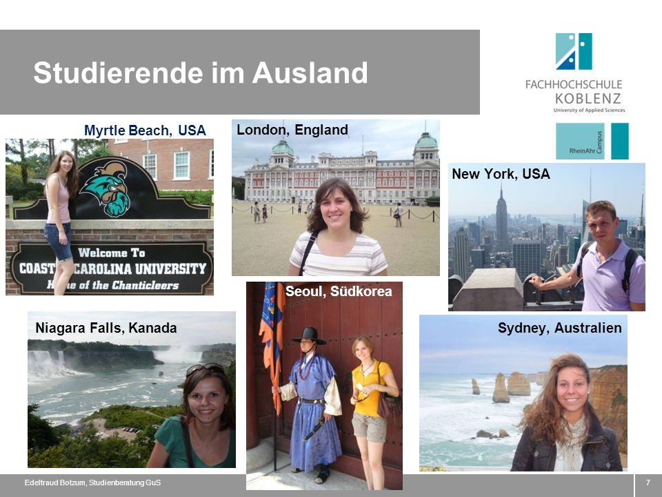 7 Myrtle Beach, USA London, England New York, USA Niagara Falls, Kanada Seoul, Südkorea Sydney, Australien Studierende im Ausland Edeltraud Botzum, St