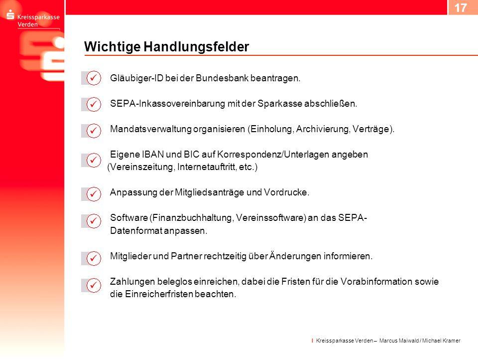 18 I Kreissparkasse Verden – Marcus Maiwald / Michael Kramer Sonstige Hinweise SPG-Verein sowie der GLS Vereinsmeister sind bereits SEPA- fähig.