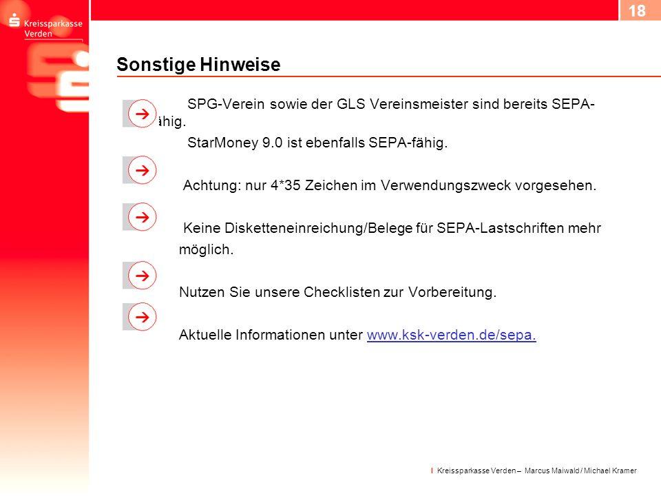 19 I Kreissparkasse Verden – Marcus Maiwald / Michael Kramer Bei Fragen zur SEPA-Umstellung steht Ihnen Ihr Berater vor Ort gerne zur Verfügung.