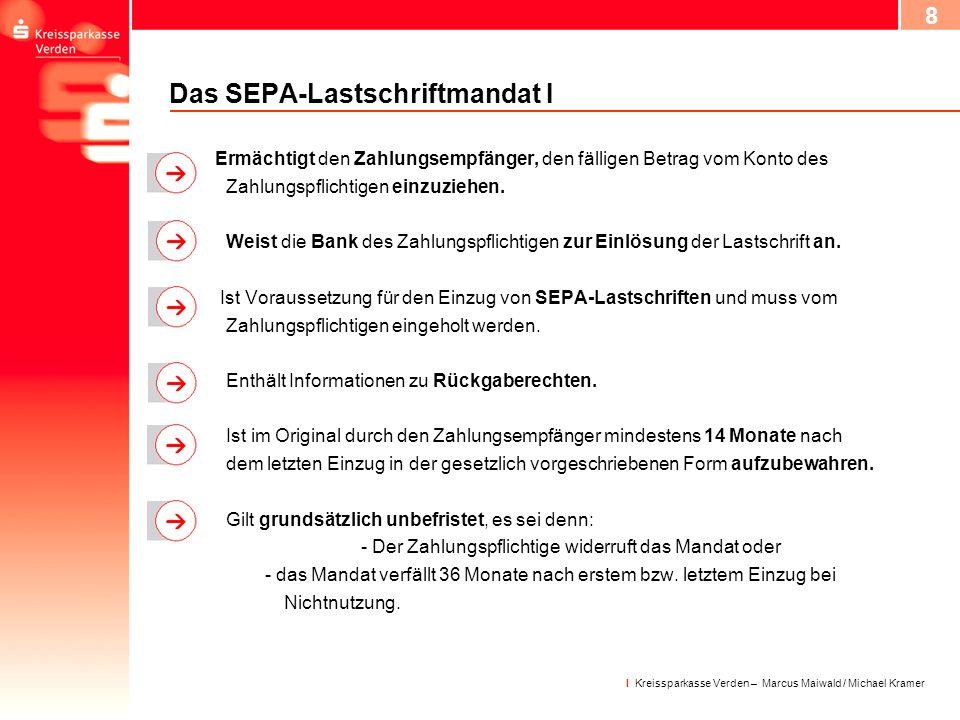9 I Kreissparkasse Verden – Marcus Maiwald / Michael Kramer Das SEPA-Lastschriftmandat II