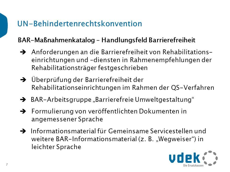 7 UN-Behindertenrechtskonvention BAR-Maßnahmenkatalog – Handlungsfeld Barrierefreiheit Anforderungen an die Barrierefreiheit von Rehabilitations- einr