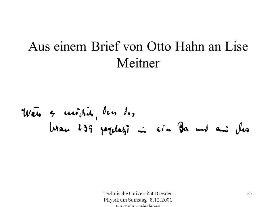 Technische Universität Dresden Physik am Samstag 8.12.2001 Hartwig Freiesleben 26 Eintrag aus den Notizbuch von Lise Meitner 238 92 U 146 + n 239 92 U