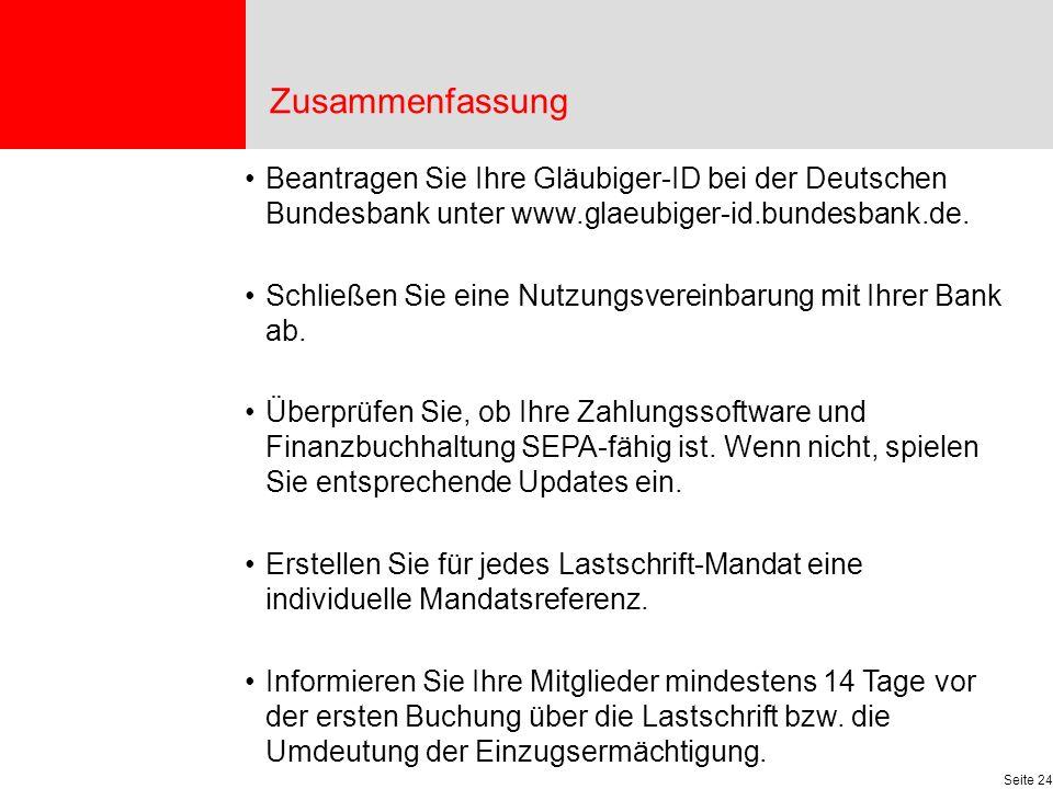 Seite 24 Zusammenfassung Beantragen Sie Ihre Gläubiger-ID bei der Deutschen Bundesbank unter www.glaeubiger-id.bundesbank.de.