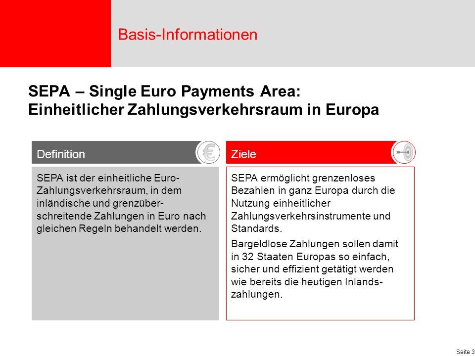 Seite 3 ZieleDefinition SEPA ermöglicht grenzenloses Bezahlen in ganz Europa durch die Nutzung einheitlicher Zahlungsverkehrsinstrumente und Standards.